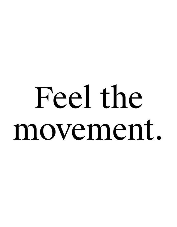 Feel the movement